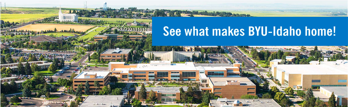 arial shot of campus with text over lay See what make BYU-Idaho home!